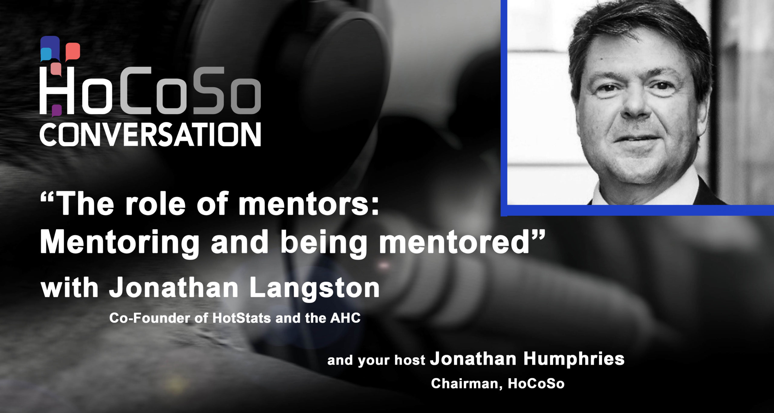 HoCoSo CONVERSATION - Podcasts for the hospitality industry - Jonathan Langston