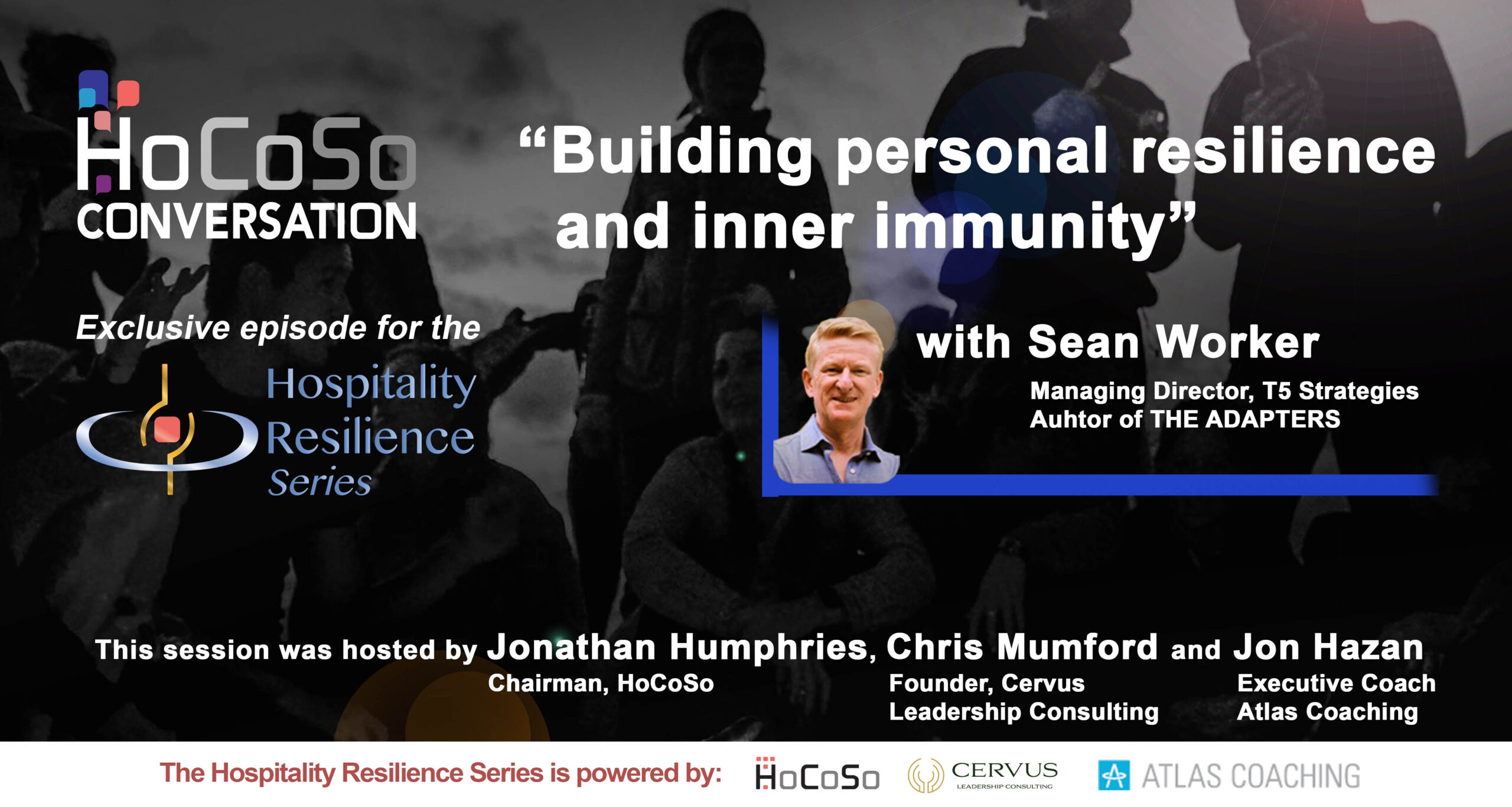 Building Personal Resilience and Inner Immunity - Exclusive episode for the Hospitality Resilience Series by HoCoSo CONVERSATION