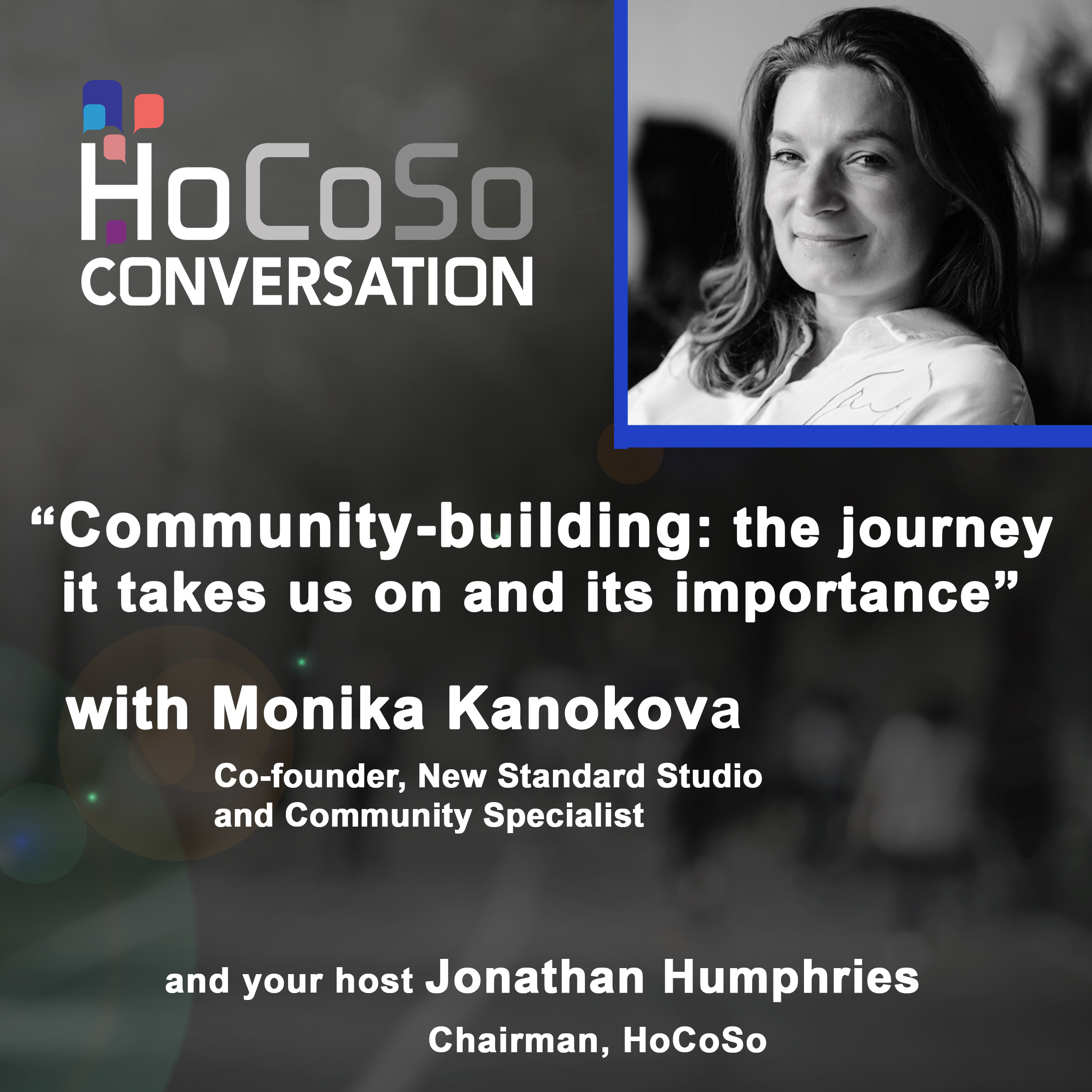 Community Building: its importance and the journey through it - with Monika Kanokova