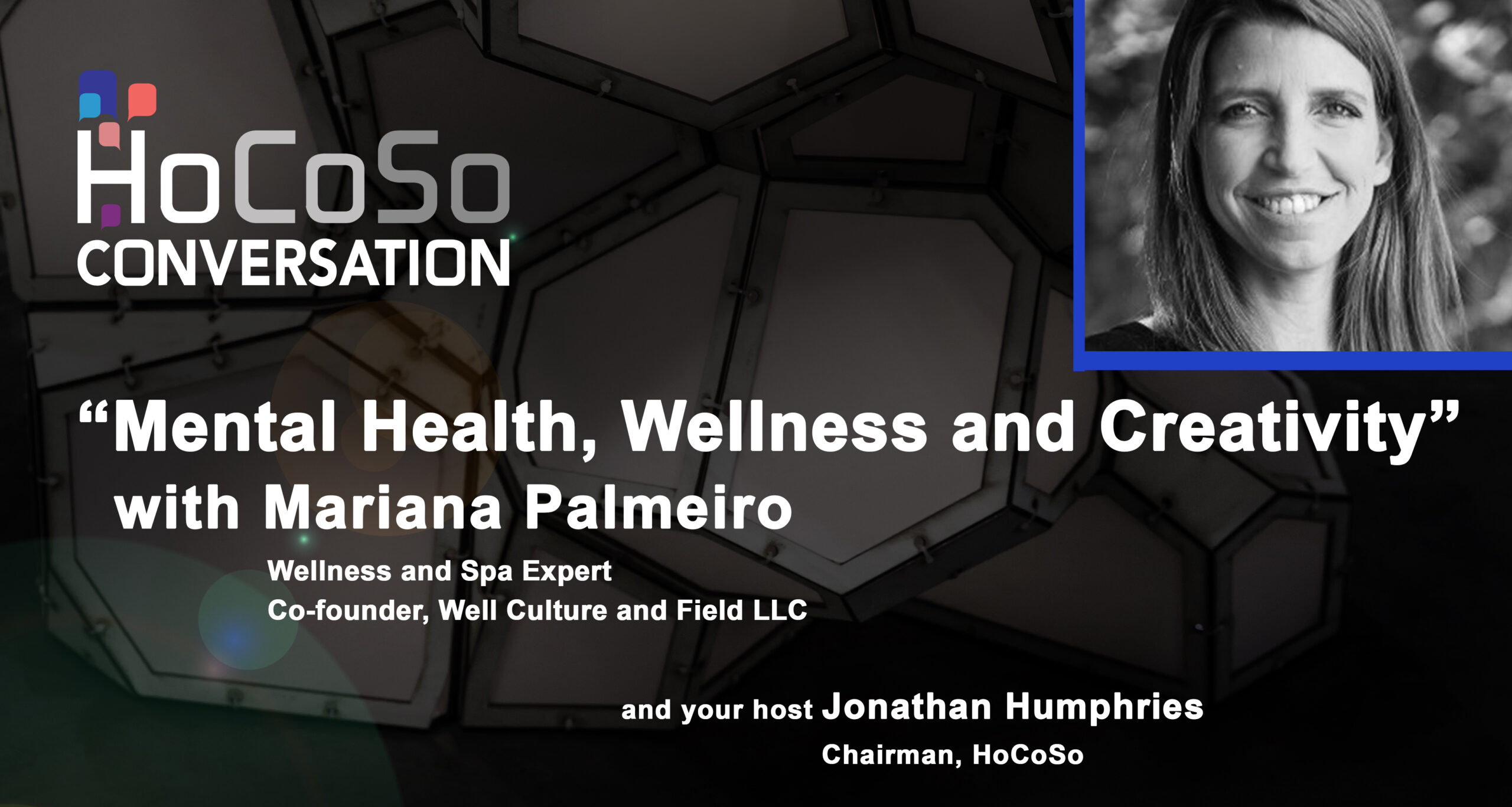 "HoCoSo CONVERSATION - ""Mental Health, Wellness and Creativity"" with Mariana Palmeiro"