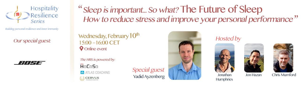 Hospitality Resilience Series - Sleep is important, future of sleep, Yadid Ayzenberg
