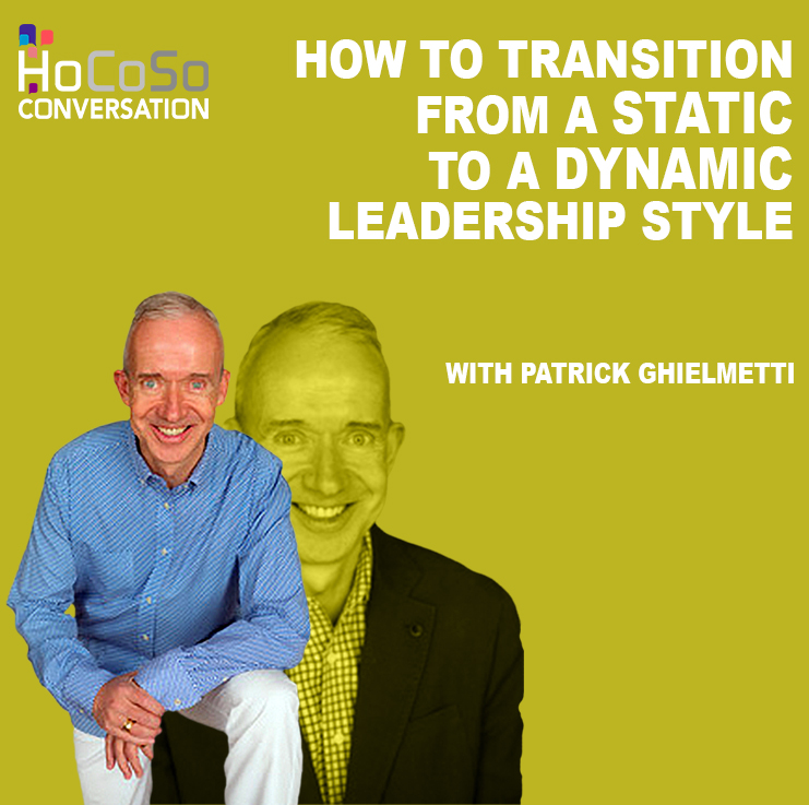 Transitioning from static to dynamic leaderhsip with Patrick Ghielmetti for the Hospitality Resilience Series