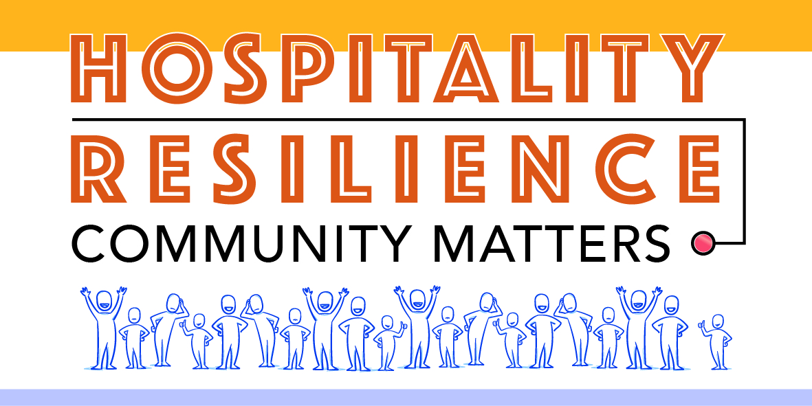 Hospitality Resilience Highlights COMMUNITY MATTERS